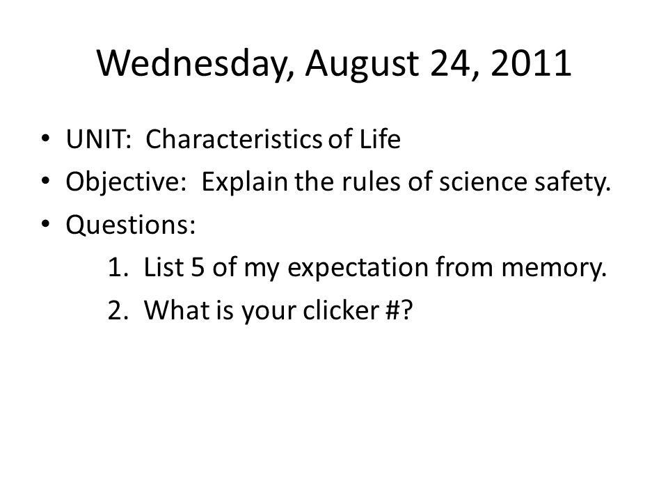 Wednesday, August 24, 2011 UNIT: Characteristics of Life