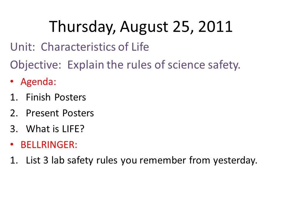 Thursday, August 25, 2011 Unit: Characteristics of Life