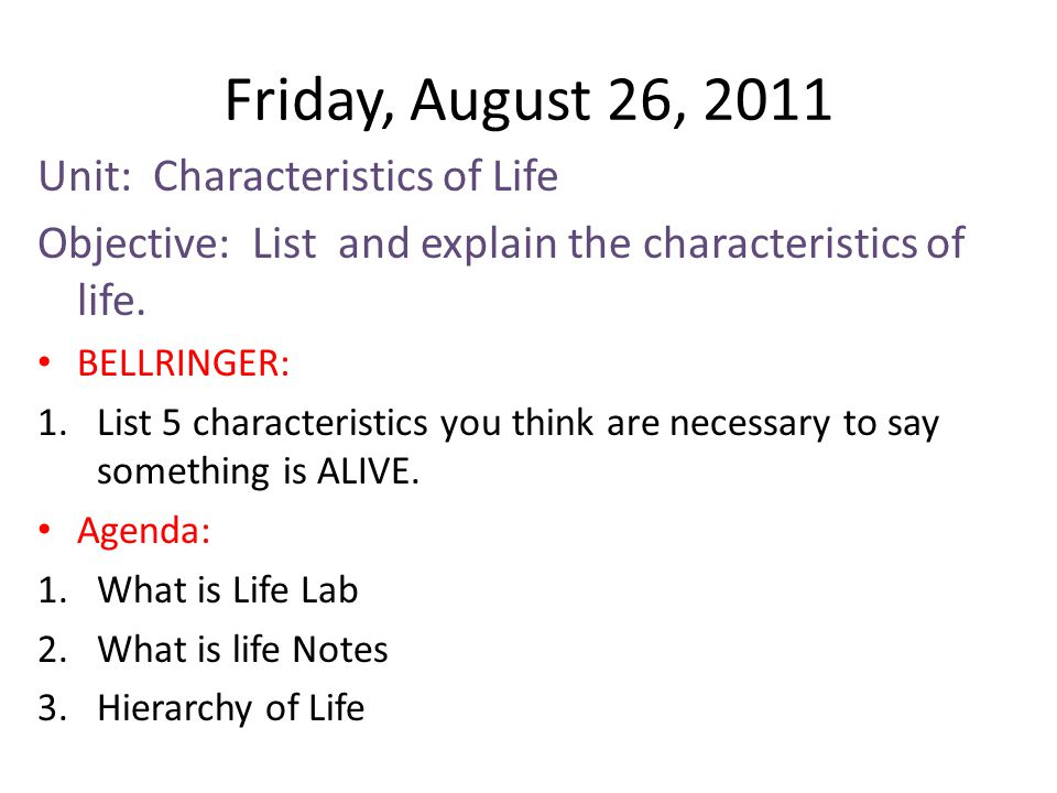 Friday, August 26, 2011 Unit: Characteristics of Life