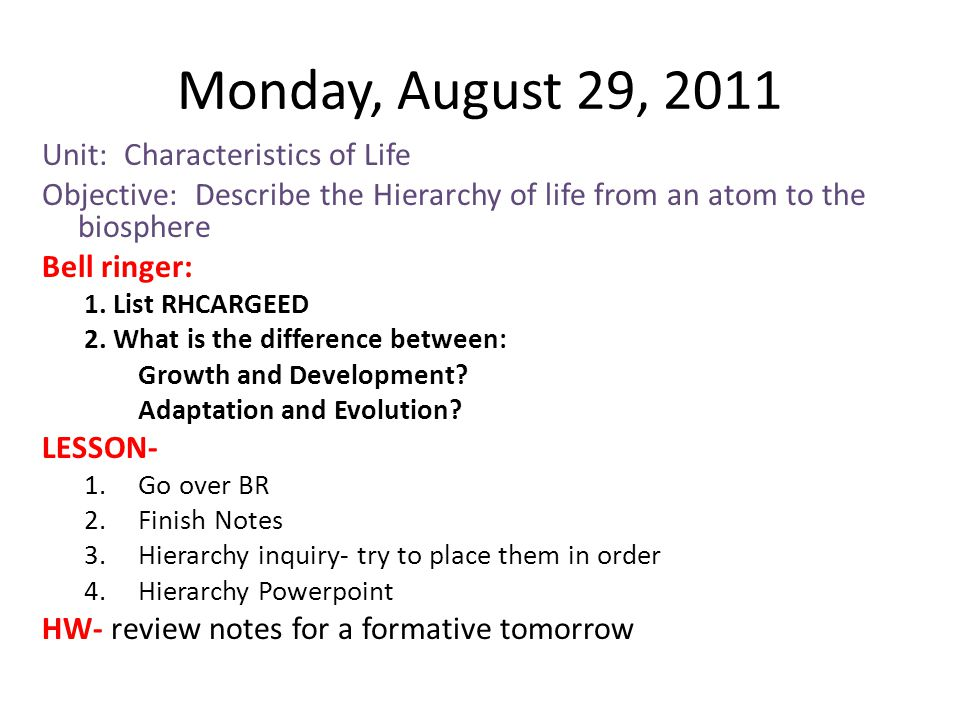 Monday, August 29, 2011 Unit: Characteristics of Life