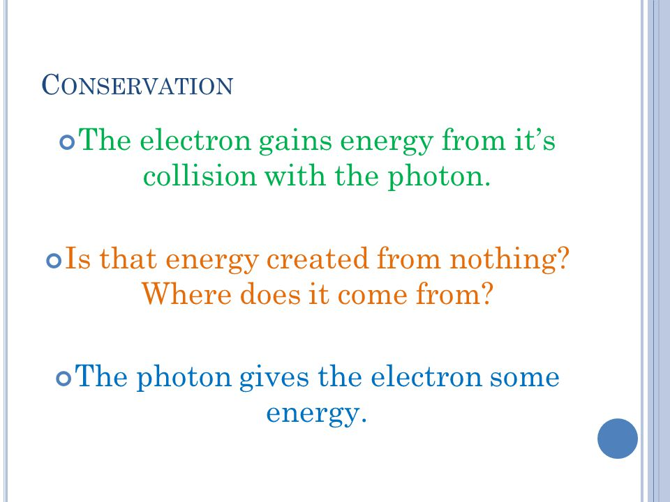 The electron gains energy from it's collision with the photon.