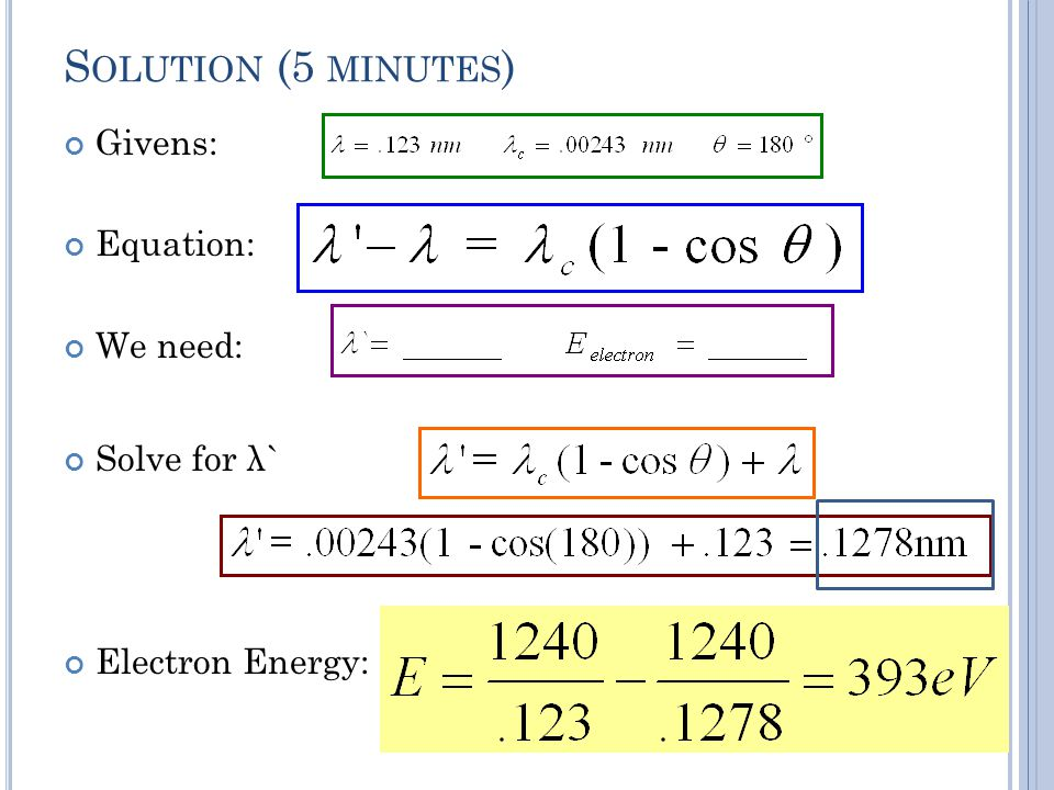 Solution (5 minutes) Givens: Equation: We need: Solve for λ`