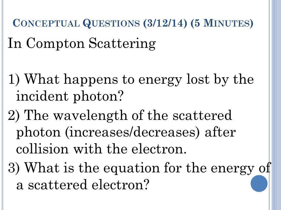 Conceptual Questions (3/12/14) (5 Minutes)