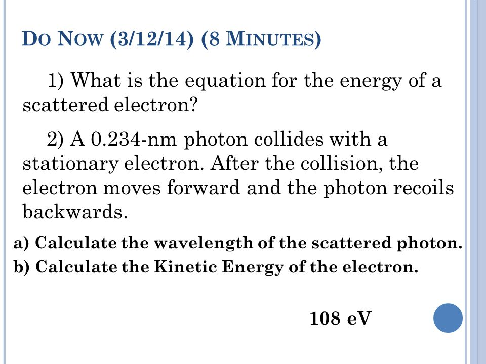 1) What is the equation for the energy of a scattered electron