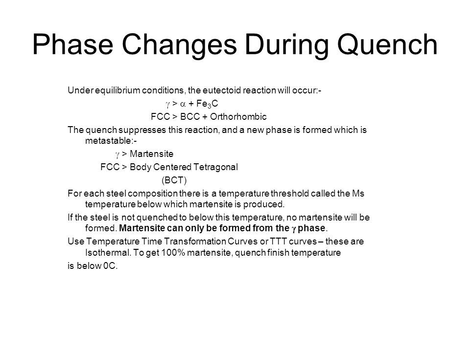 Phase Changes During Quench