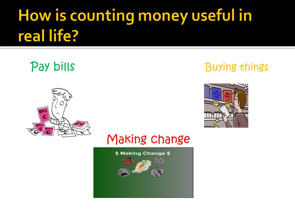 How is counting money useful in real life