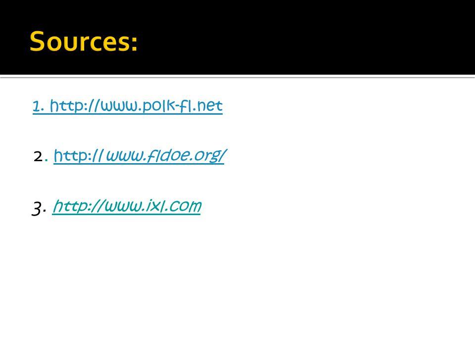 Sources: 2. http://www.fldoe.org/ 3. http://www.ixl.com