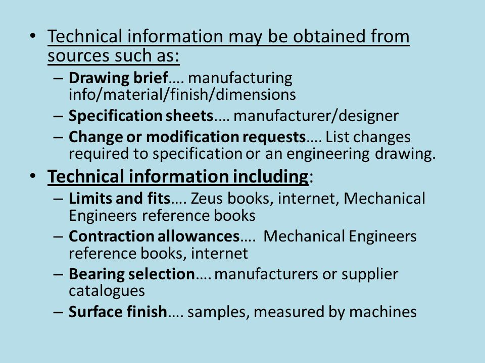 Technical information may be obtained from sources such as: