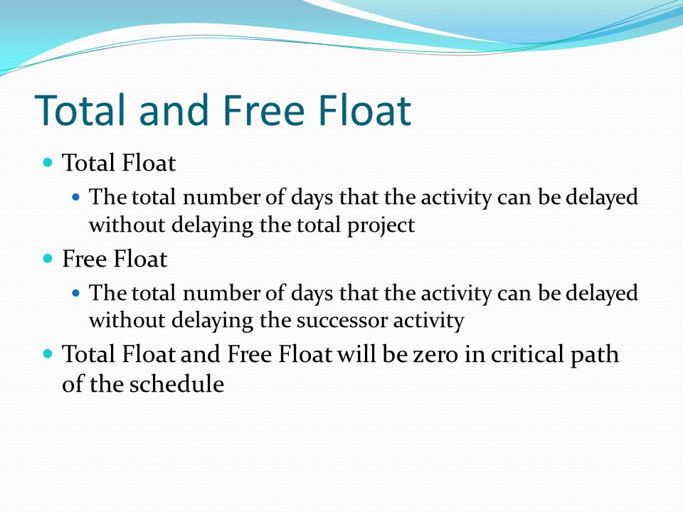 Total and Free Float Total Float Free Float