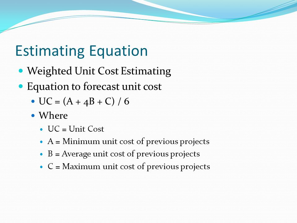Estimating Equation Weighted Unit Cost Estimating