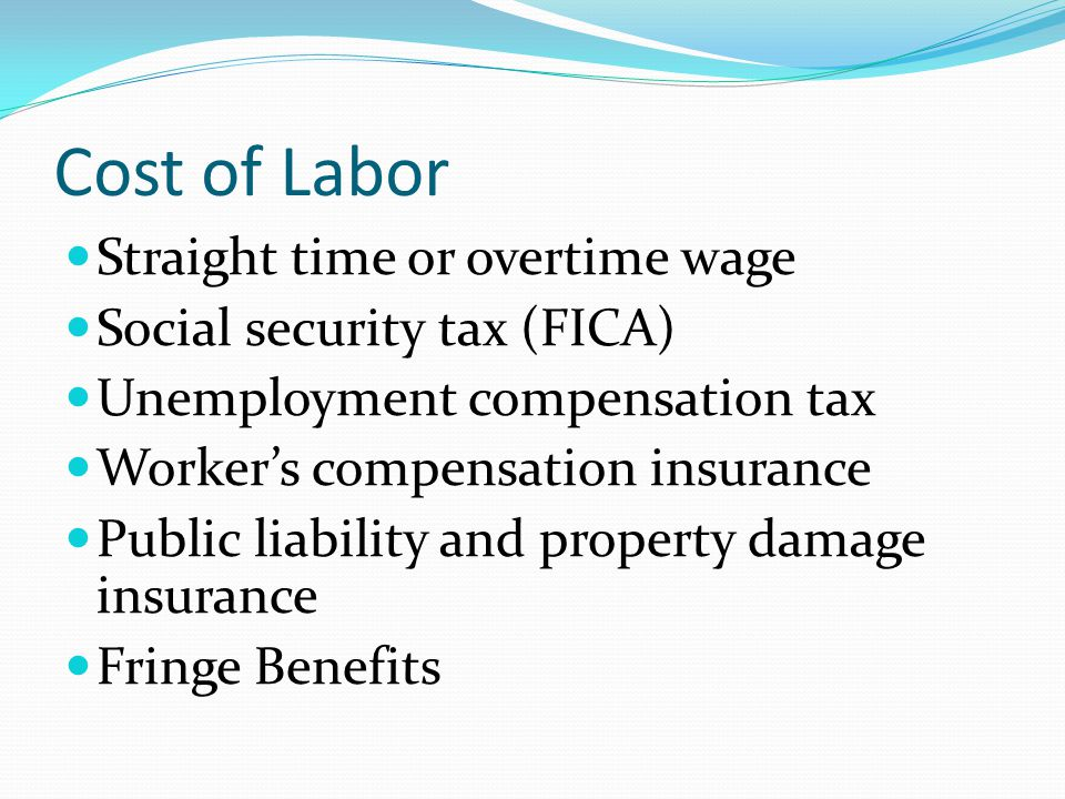 Cost of Labor Straight time or overtime wage