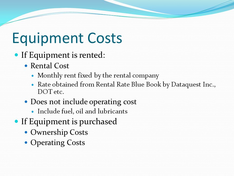 Equipment Costs If Equipment is rented: If Equipment is purchased