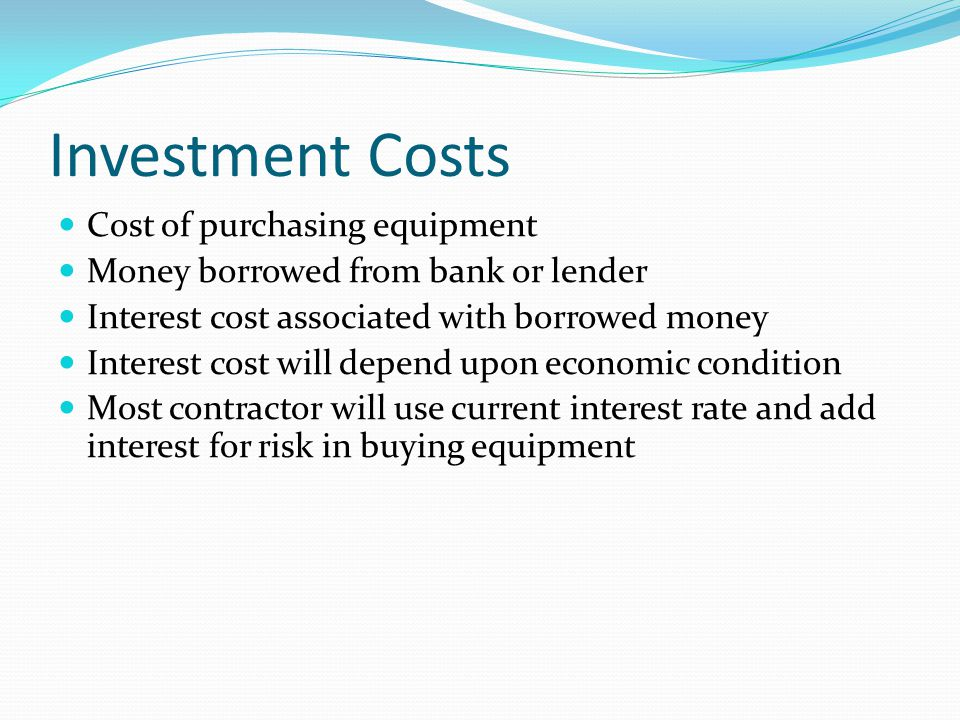 Investment Costs Cost of purchasing equipment