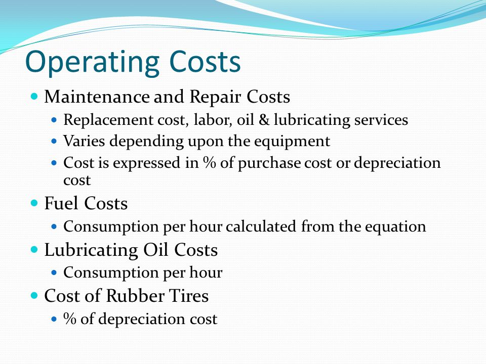 Operating Costs Maintenance and Repair Costs Fuel Costs