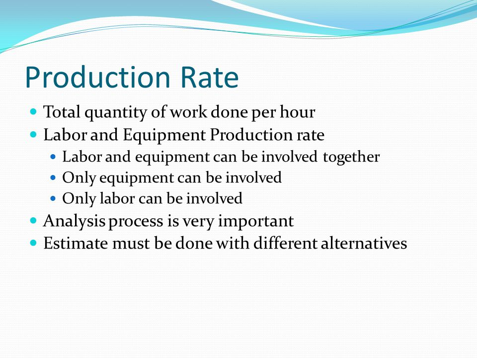 Production Rate Total quantity of work done per hour