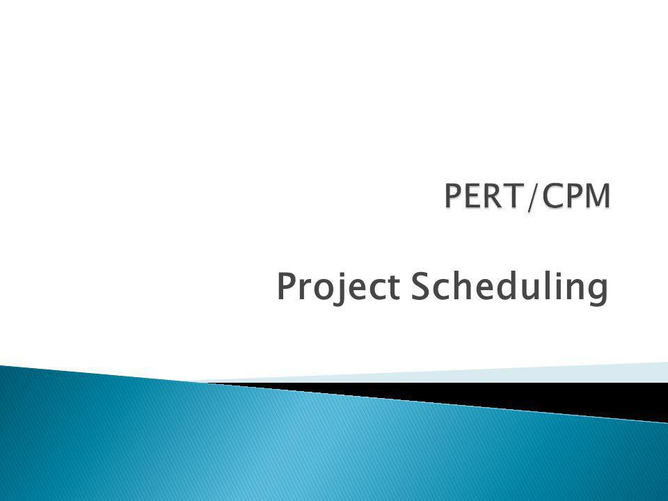 PERT/CPM Project Scheduling