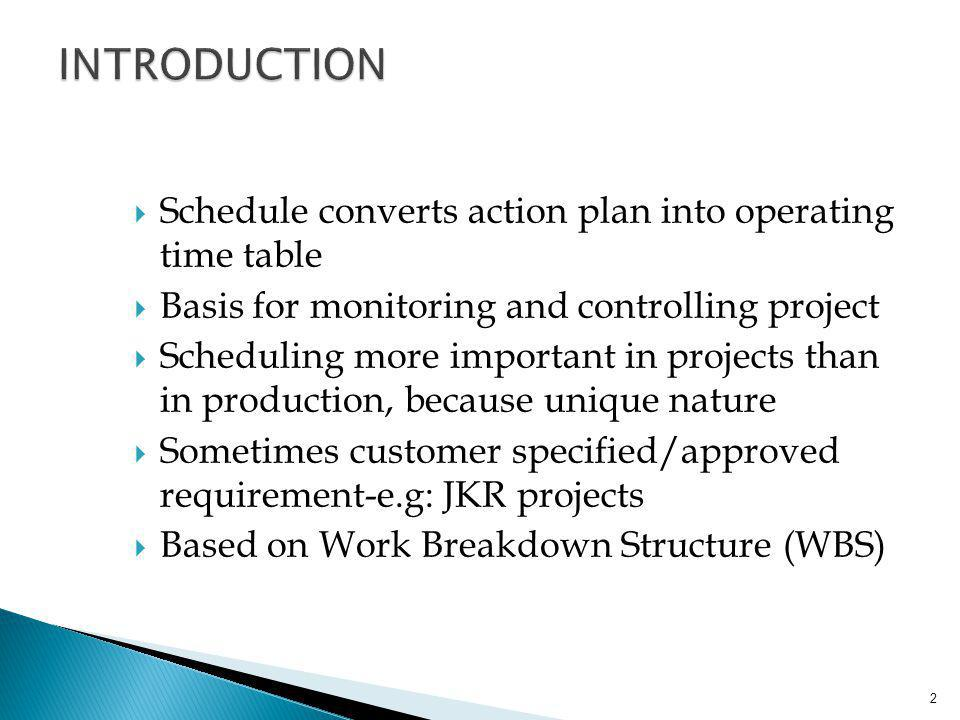 INTRODUCTION Schedule converts action plan into operating time table