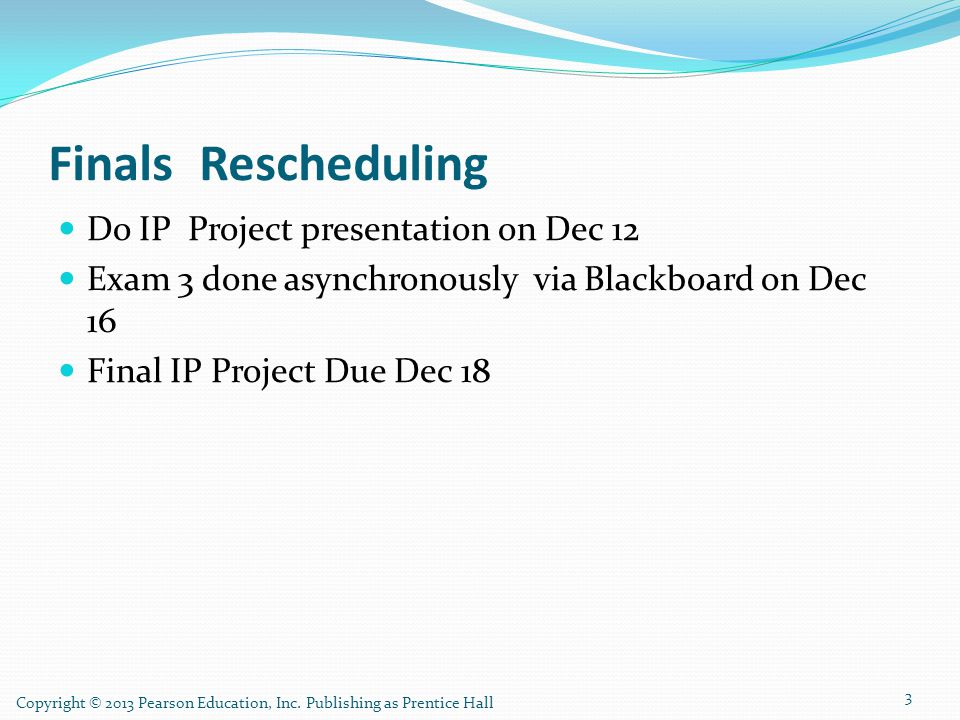 Finals Rescheduling Do IP Project presentation on Dec 12