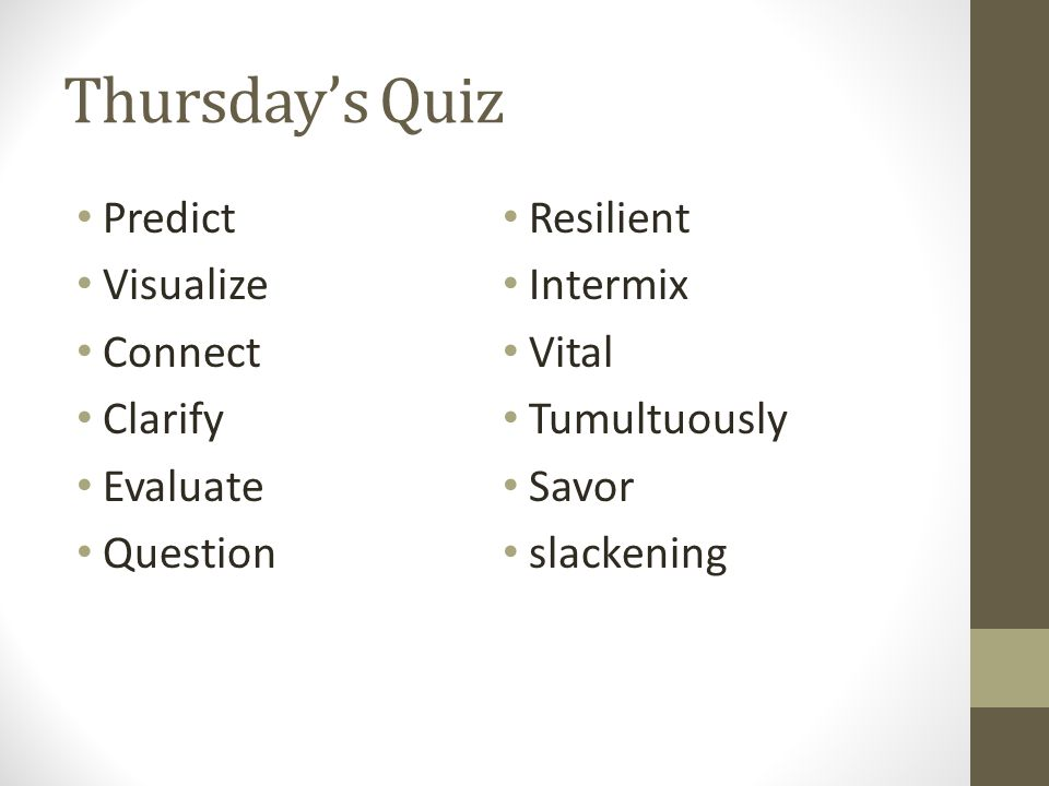 Thursday's Quiz Predict Resilient Visualize Intermix Connect Vital