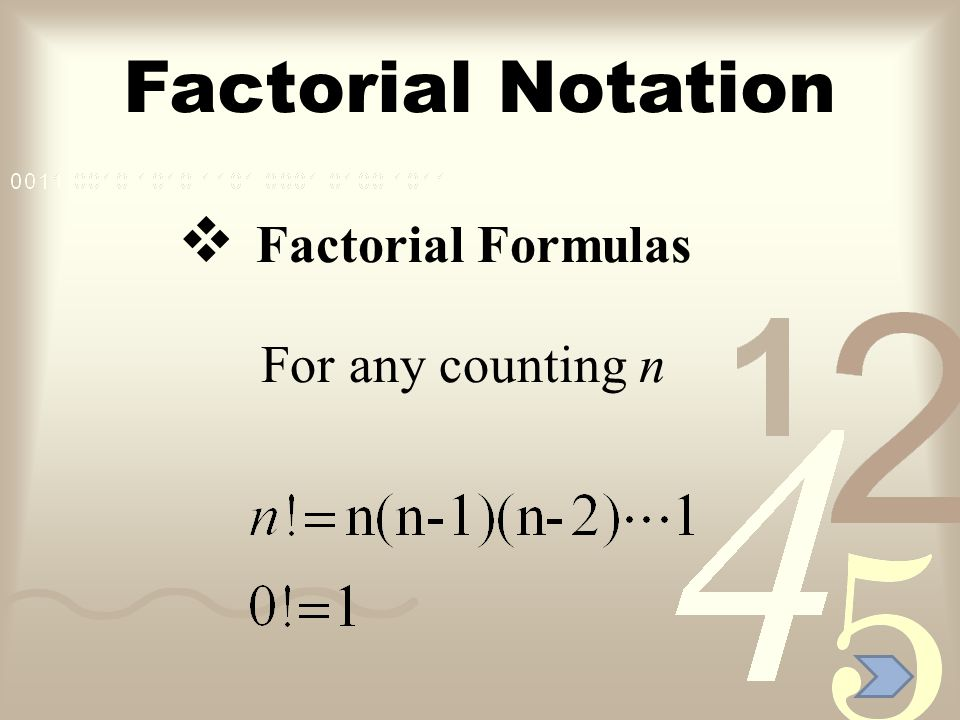 Factorial Notation Factorial Formulas For any counting n