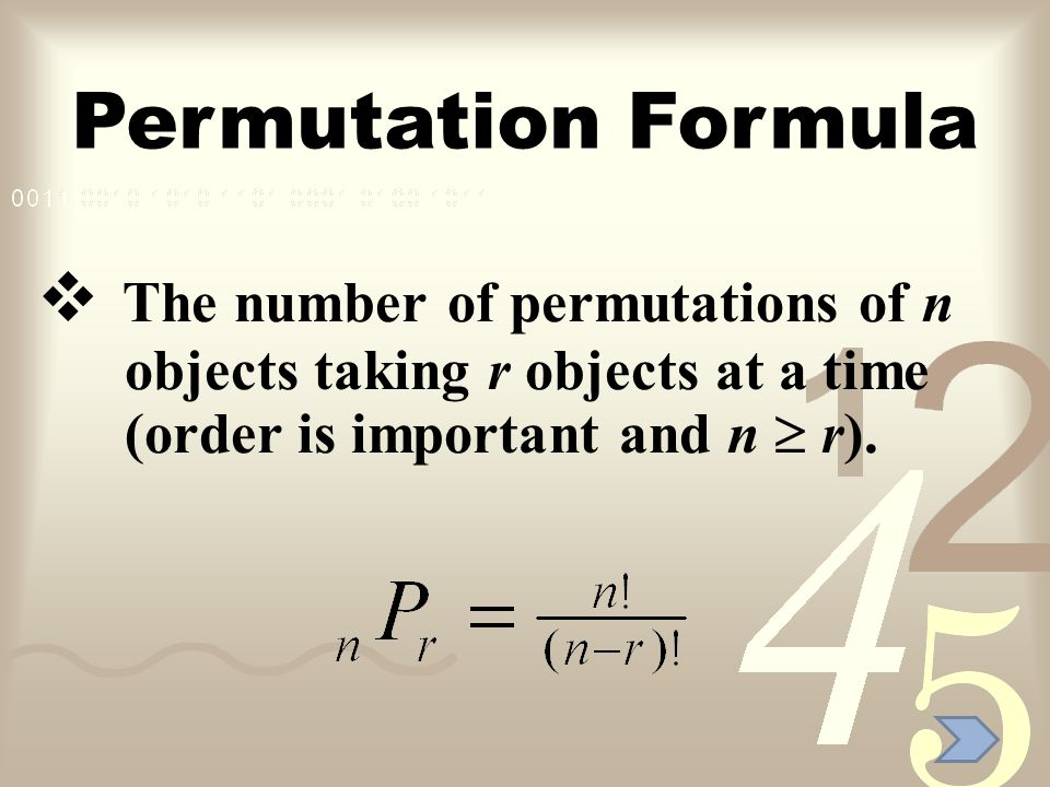Permutation Formula The number of permutations of n