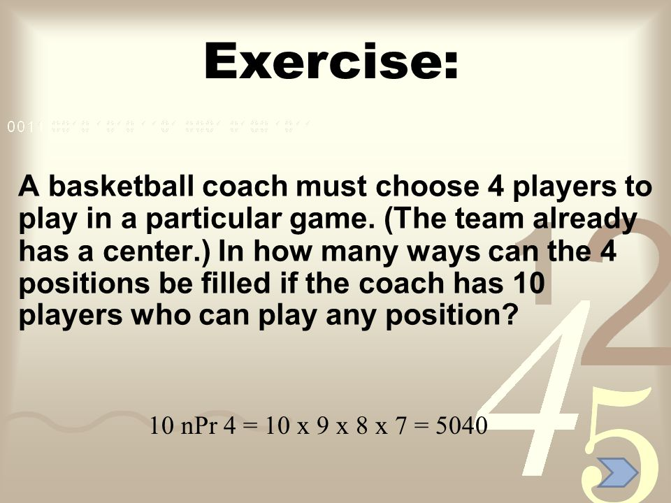 Exercise: A basketball coach must choose 4 players to