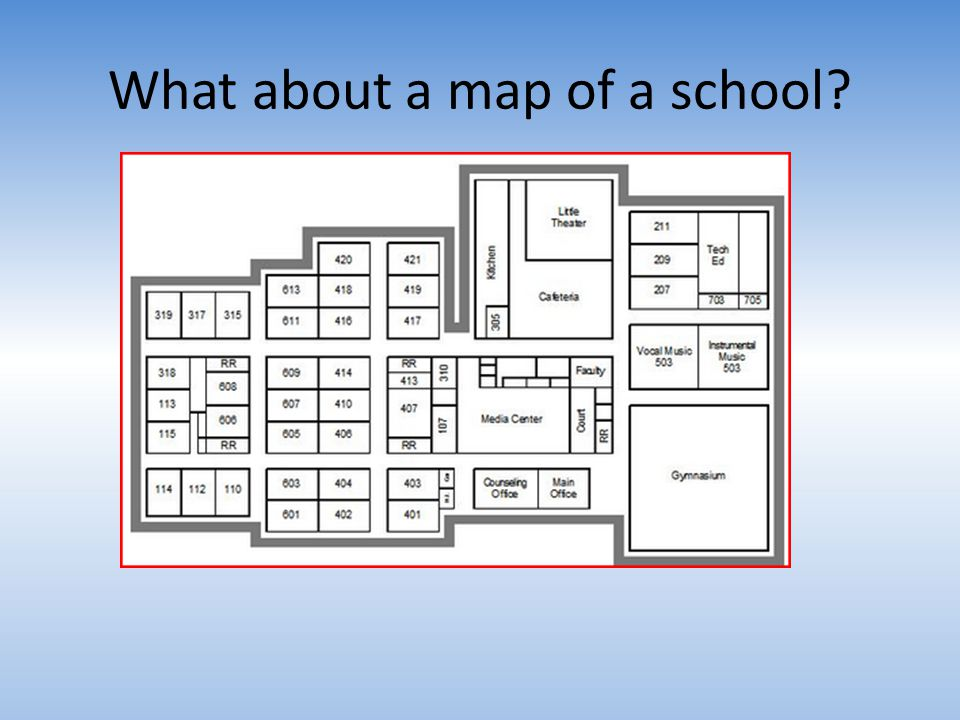 What about a map of a school