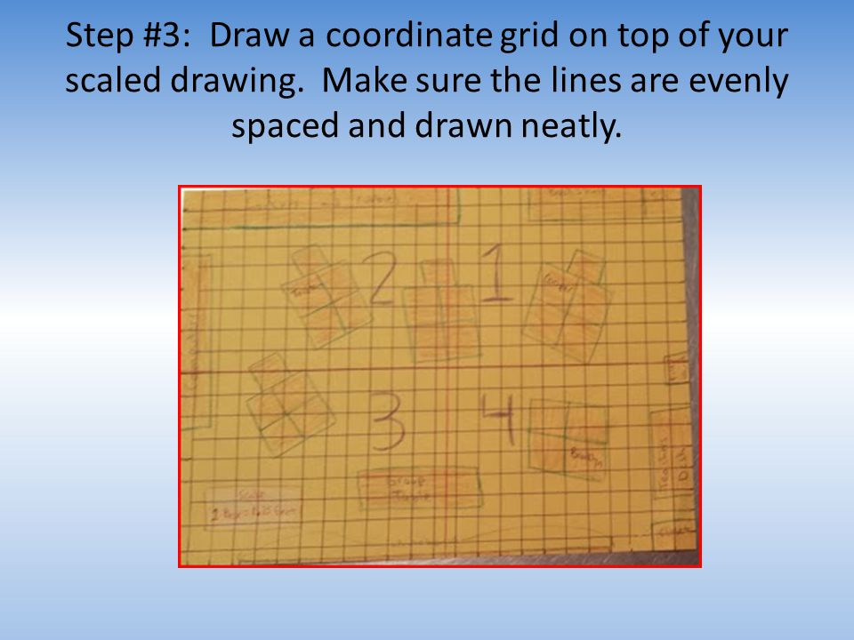 Step #3: Draw a coordinate grid on top of your scaled drawing
