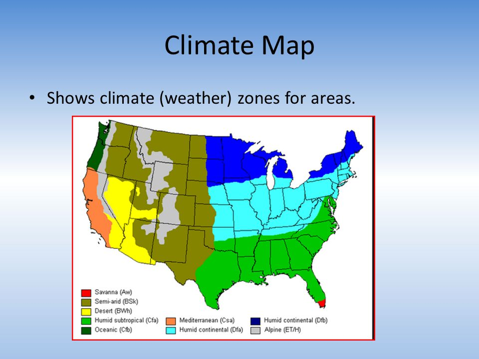 Climate Map Shows climate (weather) zones for areas.