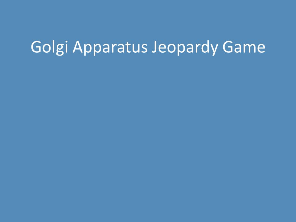 Golgi Apparatus Jeopardy Game