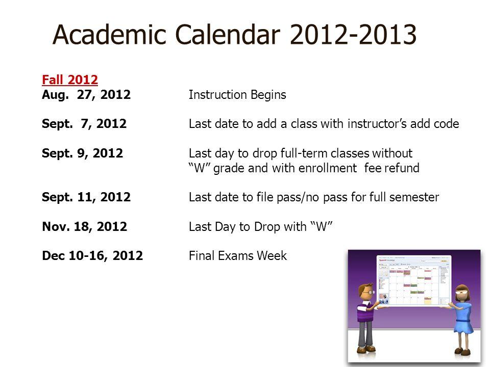 Academic Calendar 2012-2013 Fall 2012 Aug. 27, 2012 Instruction Begins