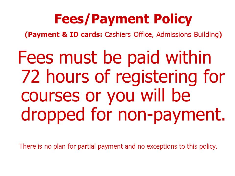 There is no plan for partial payment and no exceptions to this policy.