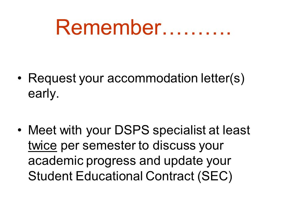 Remember………. Request your accommodation letter(s) early.
