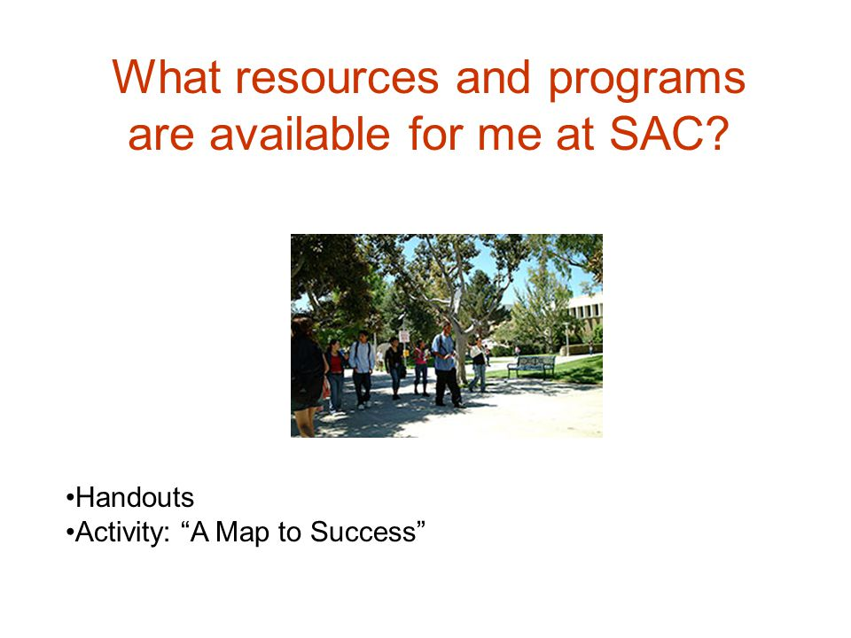 What resources and programs are available for me at SAC