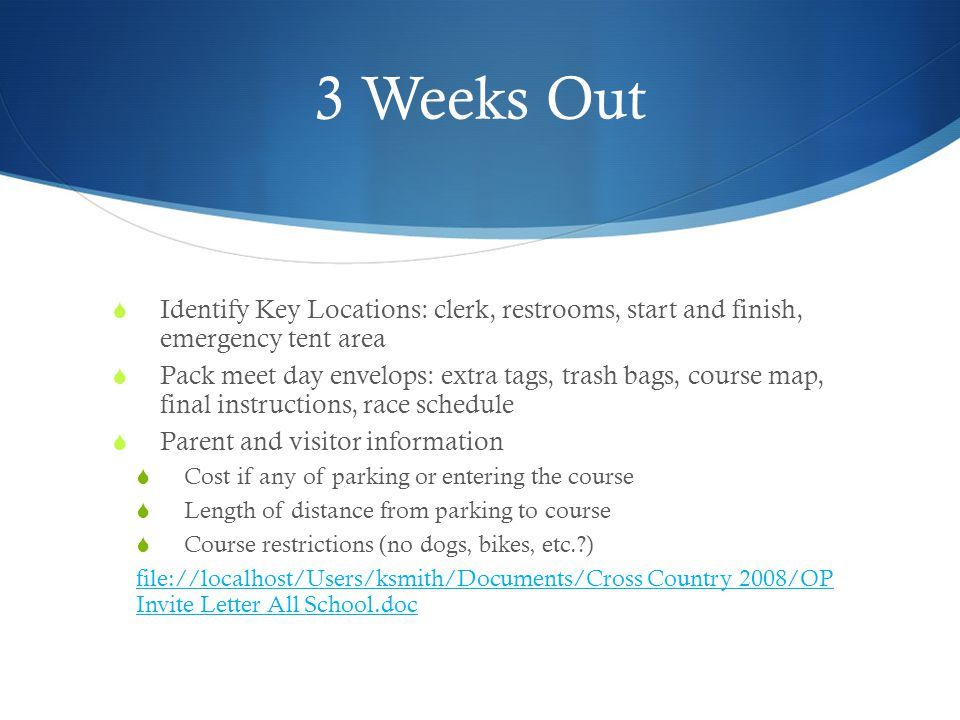3 Weeks Out Identify Key Locations: clerk, restrooms, start and finish, emergency tent area.