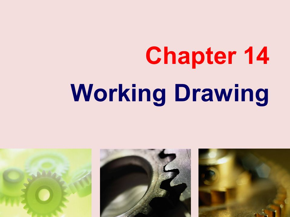 Chapter 14 Working Drawing