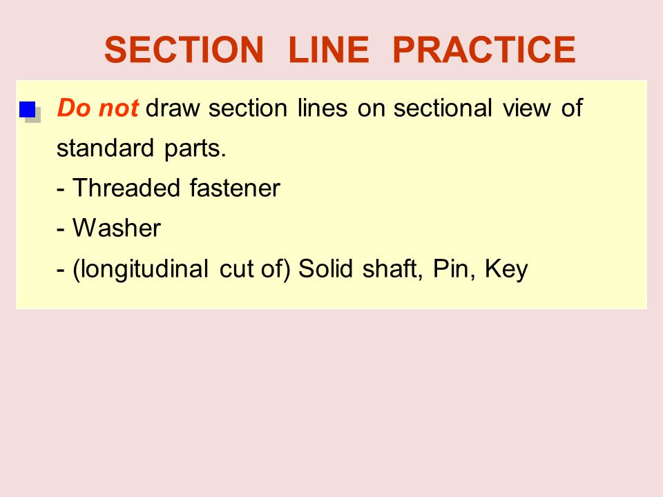 SECTION LINE PRACTICE Do not draw section lines on sectional view of