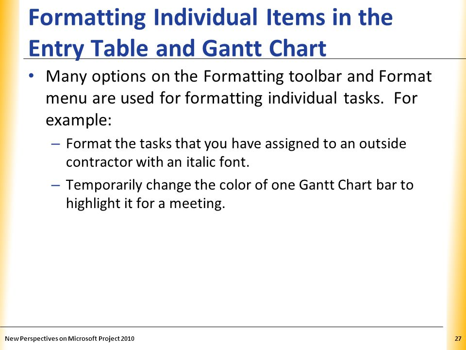 Formatting Individual Items in the Entry Table and Gantt Chart