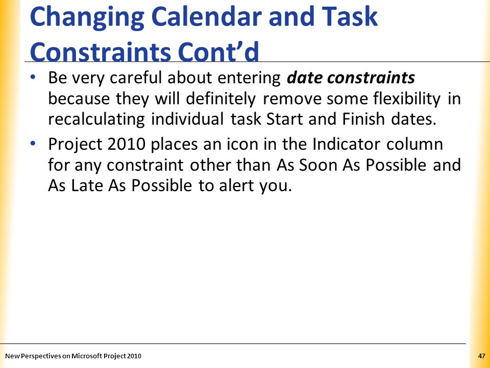 Changing Calendar and Task Constraints Cont'd
