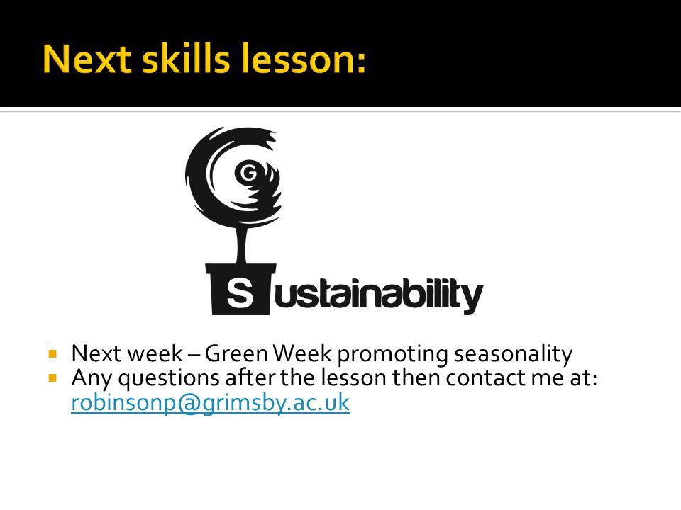 Next skills lesson: Next week – Green Week promoting seasonality