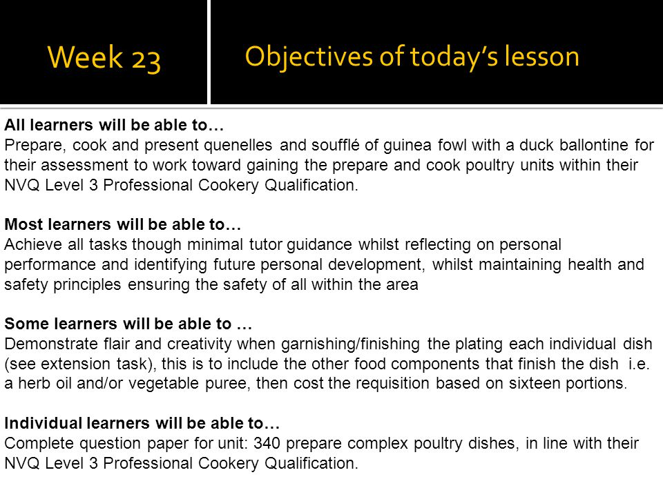 Week 23 Objectives of today's lesson All learners will be able to…
