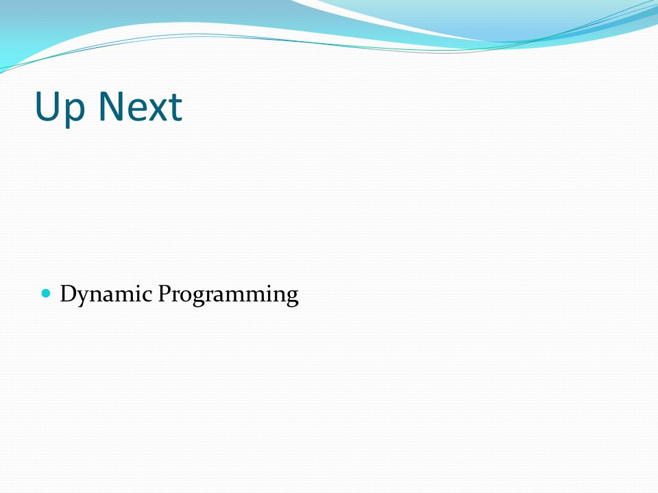 Up Next Dynamic Programming