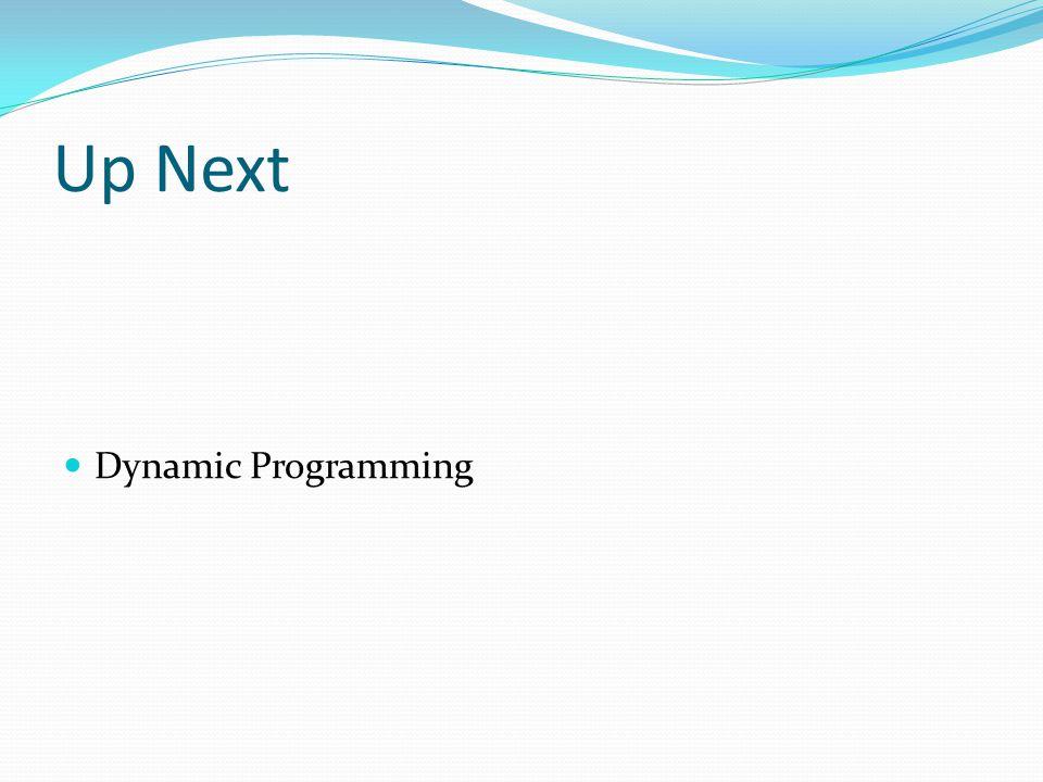 Up Next Dynamic Programming