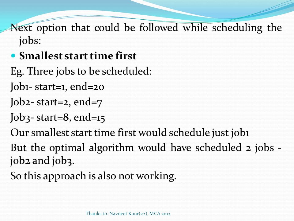 Next option that could be followed while scheduling the jobs: