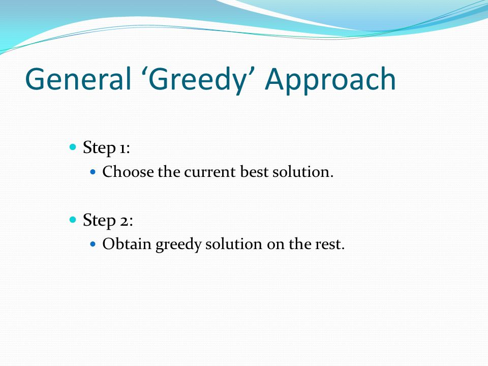 General 'Greedy' Approach