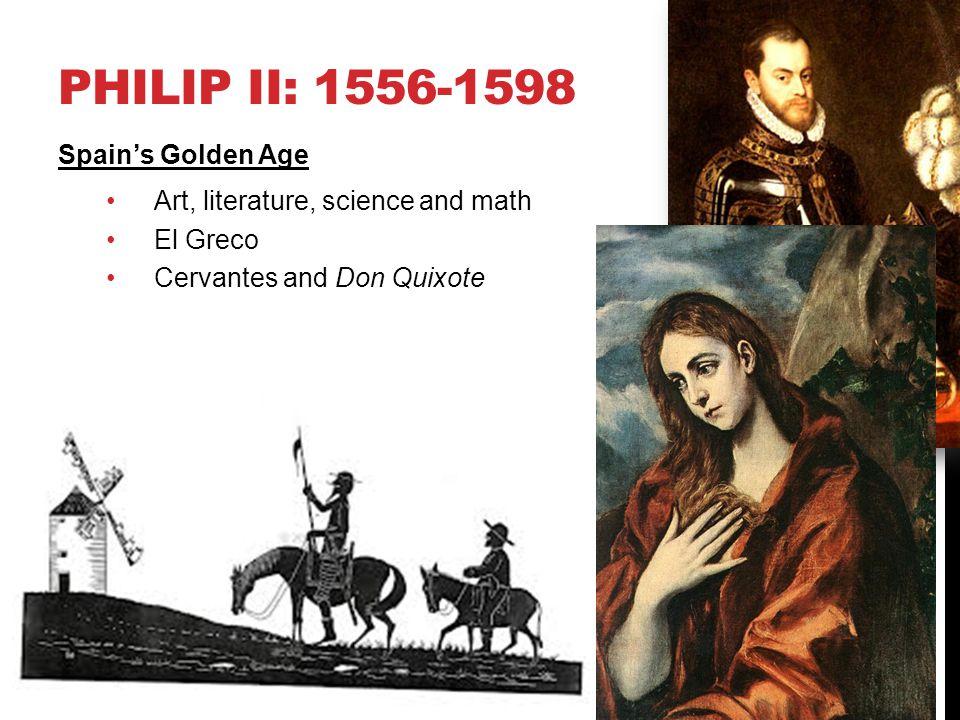 Philip II: 1556-1598 Spain's Golden Age