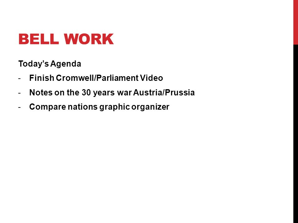 Bell Work Today's Agenda Finish Cromwell/Parliament Video