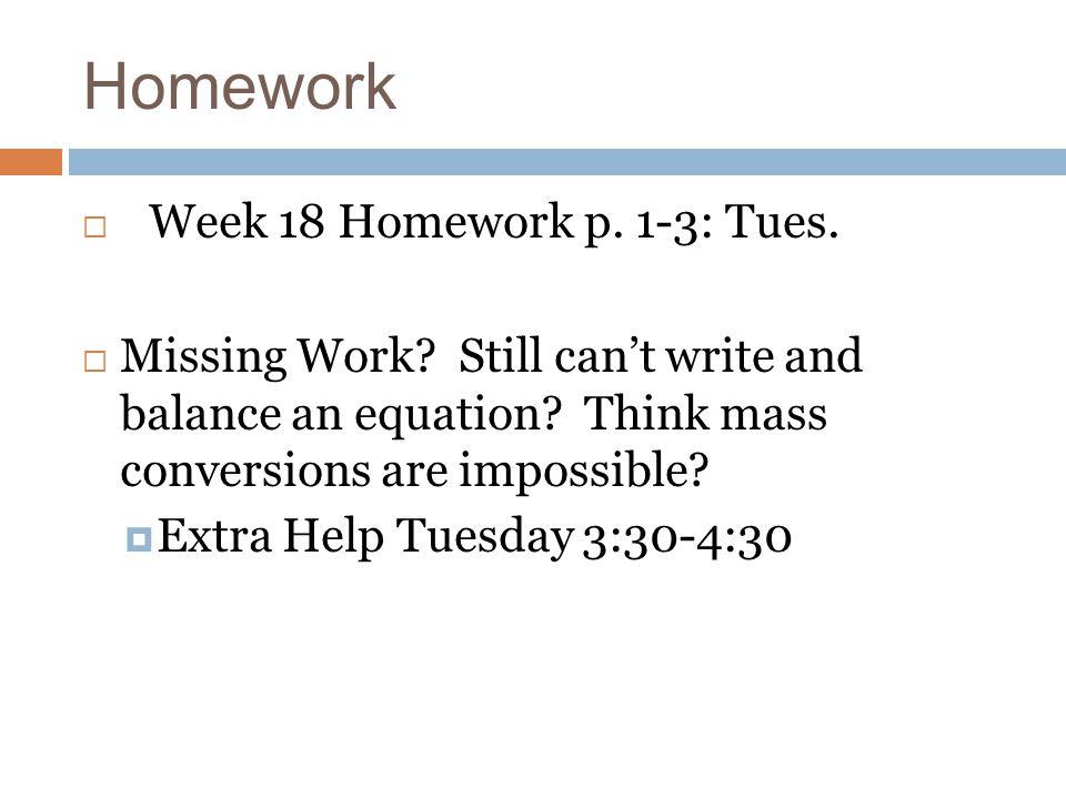 Homework Week 18 Homework p. 1-3: Tues.
