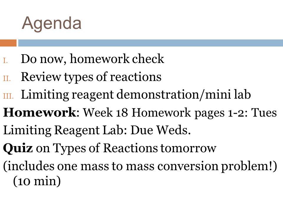 Agenda Do now, homework check Review types of reactions
