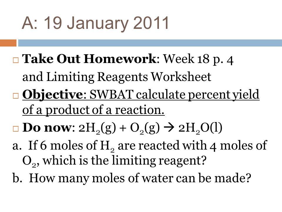 A: 19 January 2011 Take Out Homework: Week 18 p. 4